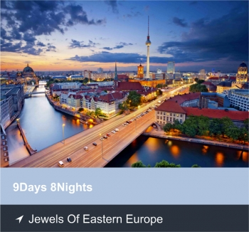 9 Days 8 Nights - Jewels of Eastern Europe