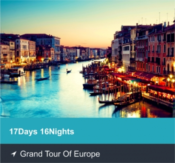 17 Days 16 Nights - Grand Tour of Europe