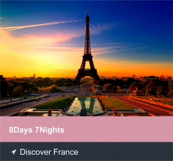 8 Days 7 Nights - Discover France
